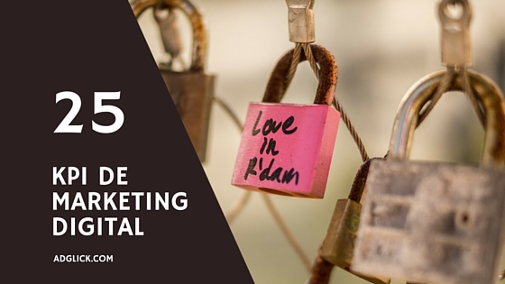 25 Indicadores clave de rendimiento (KPI) en marketing digital